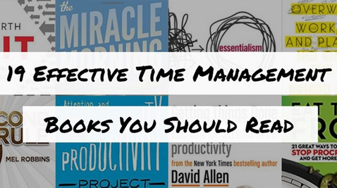 19 EFFECTIVE TIME MANAGEMENT BOOKS YOU SHOULD READ (2019)
