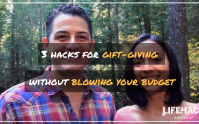 3 HACKS FOR GIFT-GIVING WITHOUT BLOWING YOUR BUDGET