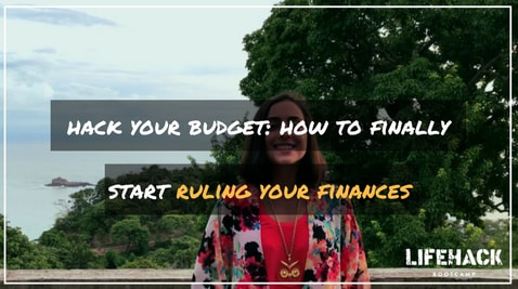 HACK YOUR BUDGET: HOW TO FINALLY START RULING YOUR FINANCES (2019)