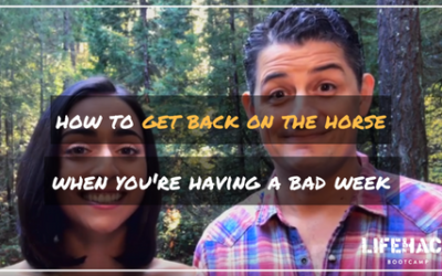 HOW TO GET BACK ON THE HORSE WHEN YOU HAVE A REALLY BAD WEEK