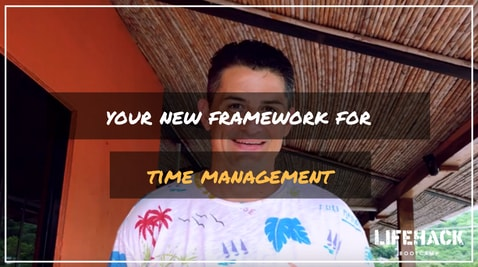YOUR NEW FRAMEWORK FOR TIME MASTERY (2019)