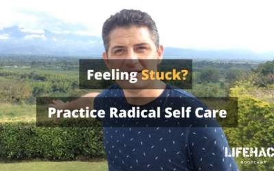 Feeling Stuck? Practice Radical Self Care
