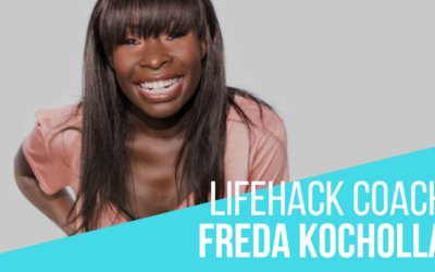 Meet your Lifehack Coach, Freda Kocholla